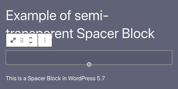 wordpress 5.7 semi transparent spacer block